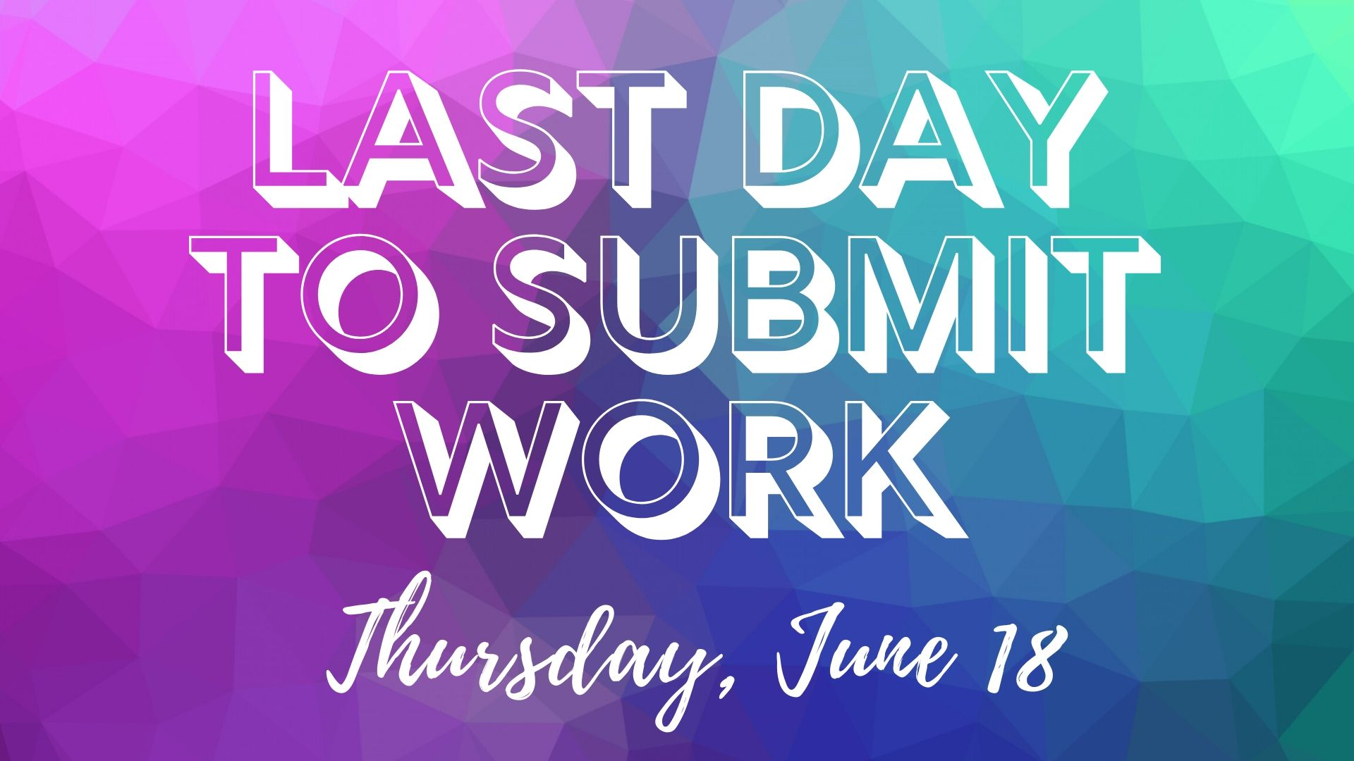 Last day to submit work